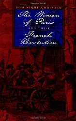 The Women of Paris and Their French Revolution (Studies on the History of Society and Culture)