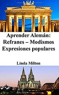 Aprender Alemán: Refranes - Modismos - Expresiones populares (Spanish Edition)