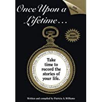 Once upon a lifetime--: Creating a legacy for future generations