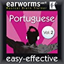 Rapid Portuguese, Volume 2 Audiobook by  earworms Learning Narrated by Marlon Lodge, Ana Valdez