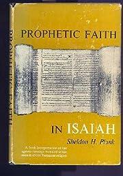 Prophetic faith in Isaiah av Sheldon H Blank