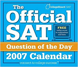 The College Board Official SAT Question of the Day 2007 Calendar by The College Board (2006-07-25)