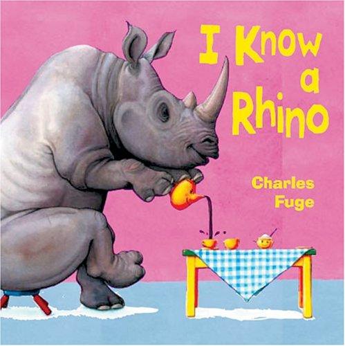 I Know a Rhino: Charles Fuge: 0049725501379: Amazon com: Books