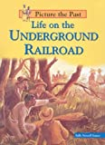 Life on the Underground Railroad, Sally Senzell Isaacs, 1588104184