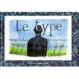 Le type : Pages arrachées au journal intime de Philippe Barbeau