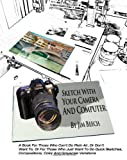 Sketch with Your Camera and Computer, Jim Beech, 1453875956
