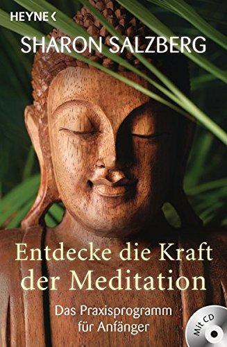Entdecke die Kraft der Meditation (inkl. CD): Das Praxisprogramm für Anfänger