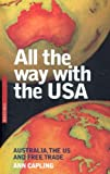 img - for All the Way With the USA: Australia, the US and Free Trade (Briefings) book / textbook / text book