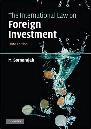 The International Law on Foreign Investment by M. Sornarajah (2010-05-06)