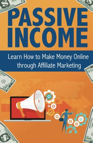 51W5SUw4OVL - Passive Income: Learn How to Make Money Online through Affiliate Marketing