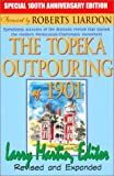 The Topeka Outpouring of 1901 : Eyewitness Accounts of the Dramatic Revival that Started the Modern Pentecostal/Charismatic Movement, , 096462897X