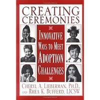 Creating Ceremonies: Innovative Ways to Meet Adoption Challenges