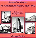 Kansas City, Missouri: An Architectural History, 1826-1990
