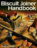 The Biscuit Joiner Handbook