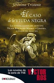El caso de la viuda negra: Las investigaciones del detective Víctor Ros entre Madrid y Córdoba, a finales del siglo XIX. par Tristante