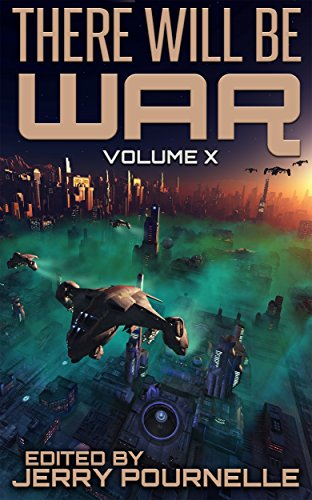 There Will Be War Volume X by [Pournelle, Jerry, Niven, Larry, Bova, Ben, Benford, Gregory, VanDyke, David, van Creveld, Martin, Pournelle, Phillip E., Doug Beason]