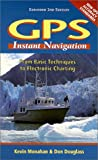 GPS Instant Navigation, Kevin Monahan and Don Douglass, 0938665766