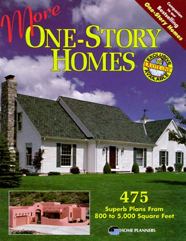 More One-Story Homes: 475 Superb Plans from 800 to 5,000 Square Feet (Home Plans)