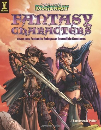 Dragonart Fantasy Characters: How to Draw Fairies, Elves Ogres and More by Peffer, Jessica 'Neon Dragon' (2007) Perfect Paperback (Neon Dragon)
