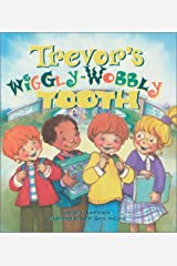 Trevor's Wiggly-Wobbly Tooth Paperback