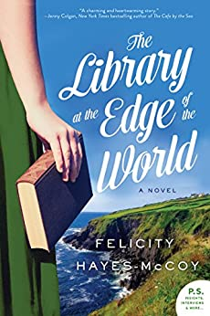 The Library at the Edge of the World: A Novel (Finfarran Peninsula Book 1) by [Hayes-McCoy, Felicity]