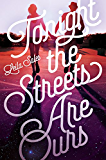 Tonight the Streets Are Ours (English Edition)