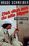 Zieh Dich aus, Du alte Hippe, Helge Schneider, 3462023845
