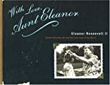 With Love, Aunt Eleanor, Eleanor Roosevelt and Eleanor R. Wotkyns, 0974301701