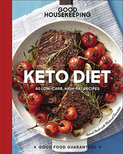 Good Housekeeping Keto Diet: 100+ Low-Carb, High-Fat Recipes (Good Food Guaranteed) by Good Housekeeping