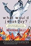 What Would Jesus Buy?, Bill Talen, 1586484478