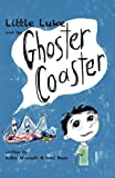 Little Luke and the Ghoster Coaster (The Little Luke Series)