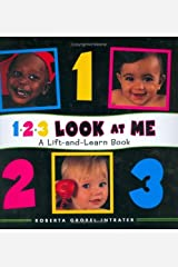 123 Look at Me! A Lift-and Learn Book Hardcover