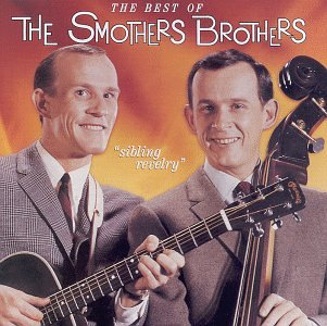 Sibling Revelry: The Best of the Smothers Brothers by SMOTHERS BROTHERS