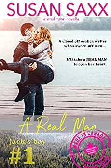 A Real Man: Sexy Small Town Military Romance (Real Men Book 1 & a Jack's Bay Short) by [Saxx, Susan]