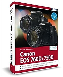 Canon EOS 760D / 750D - Für bessere Fotos von Anfang an!: Das ...