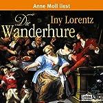 Die Wanderhure | Iny Lorentz
