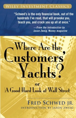 Where Are the Customers' Yachts?: or A Good Hard Look at Wall Street by John Wiley Sons