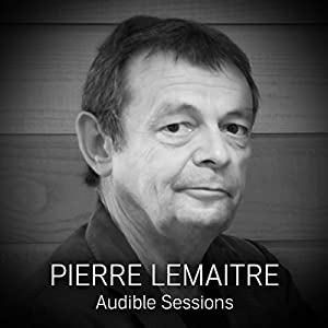 FREE: Audible Sessions with Pierre Lemaitre Speech