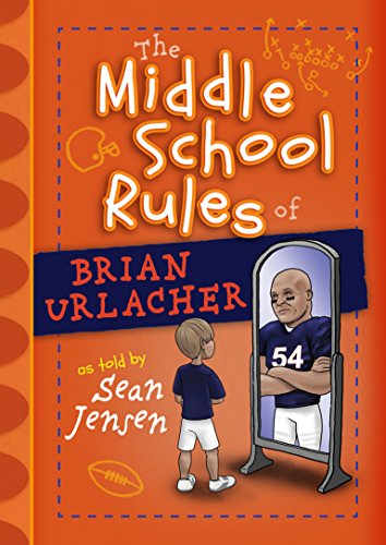 - The Middle School Rules of Brian Urlacher
