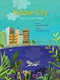 img - for Hidden City: Poems of Urban Wildlife book / textbook / text book