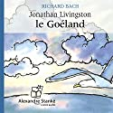 Jonathan Livingston le Goéland Hörspiel von Richard Bach Gesprochen von: Patrice Laffont, Dorothée Berryman, Cédric Noël, Vincent Davy