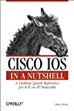 img - for Cisco IOS in a Nutshell: A Desktop Quick Reference for IOS on IP Networks 1st edition by Boney, James (2001) Paperback book / textbook / text book