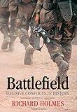 Battlefield, Richard Holmes, Martin Marix Evans, 019280653X