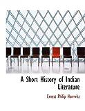 A Short History of Indian Literature, Ernest Philip Horrwitz, 1116858991