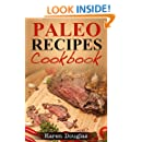 Paleo Recipes Cookbook: Learn How to Cook 60+ Easy Paleo Diet Recipes
