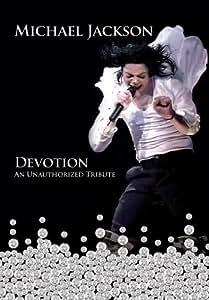 Michael Jackson: Devotion - An Unauthorized Tribute