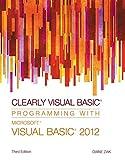 Clearly Visual Basic: Programming with Microsoft Visual Basic 2012