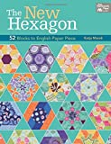 The New Hexagon: 52 Blocks to English Paper Piece by Katja Marek (11-Dec-2014) Paperback