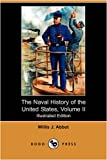 The Naval History of the United States, Willis J. Abbot, 1409939510