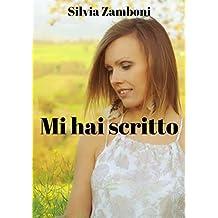 Mi hai scritto (Italian Edition)